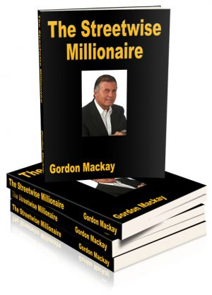 The Streetwise Millionaire – How To Retire In 5 Years or Less (digital version)